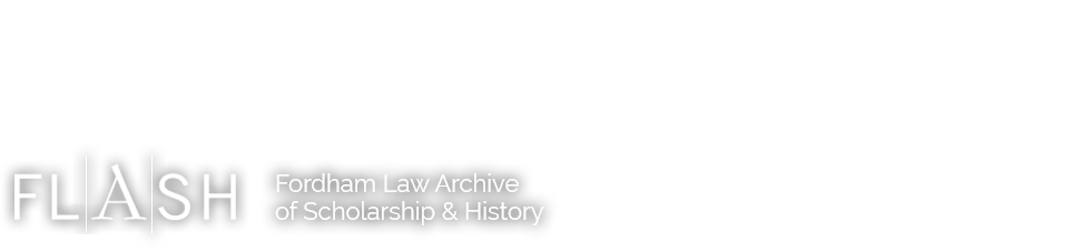 FLASH: The Fordham Law Archive of Scholarship and History