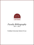 2011-2012 Fordham Law School Faculty Bibliography by Fordham Law School Library
