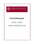 July 2020 - June 2021 Fordham Law School Faculty Bibliography