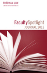 Faculty Spotlight Journal 2012 by Fordham Law Communications