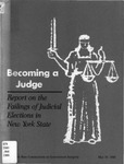 Becoming a Judge: Report on the Failings of Judicial Elections in New York State by New York State Commission on Government Integrity