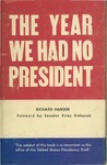 The Year We Had No President by Richard Hansen and Estes Kefauver