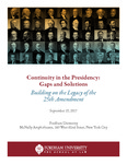 Continuity in the Presidency: Gaps and Solutions Building on the Legacy of the 25th Amendment by Fordham Law School, Feerick Center for Social Justice, and Fordham Law Review